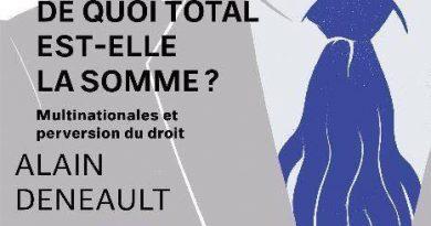 De quoi Total est-elle la somme? Conférence d'Alain Deneault