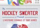 « The Hockey Sweater: The Musical est sur le point de triompher! »