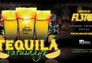 TEQUILA SATURDAYS – HOSTED BY FL3TCH